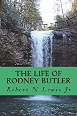 The Life Of Rodney Butler
