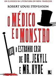 O médico e o monstro: Ou o estranho caso de Dr  Jekyll e Mr  Hyde