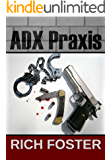 ADX Praxis (The Red Lake Series Book 3)
