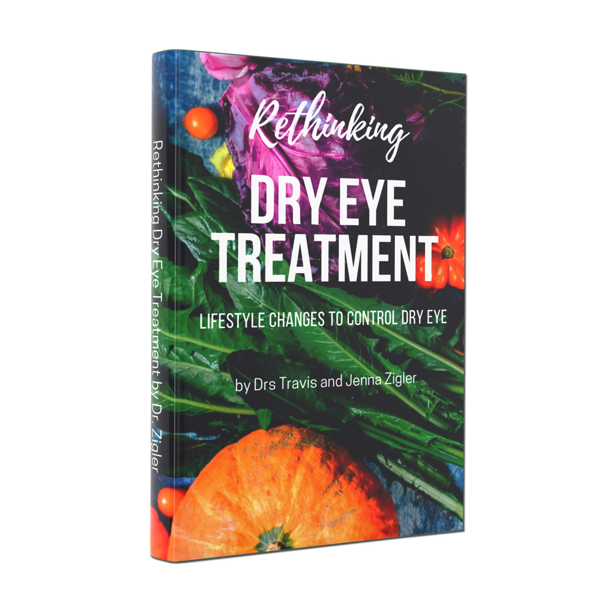 Rethinking Dry Eye Treatment Paperback Book by DRS. Jenna and Travis Zigler from The Dry Eye Show (Book) by Eye Love