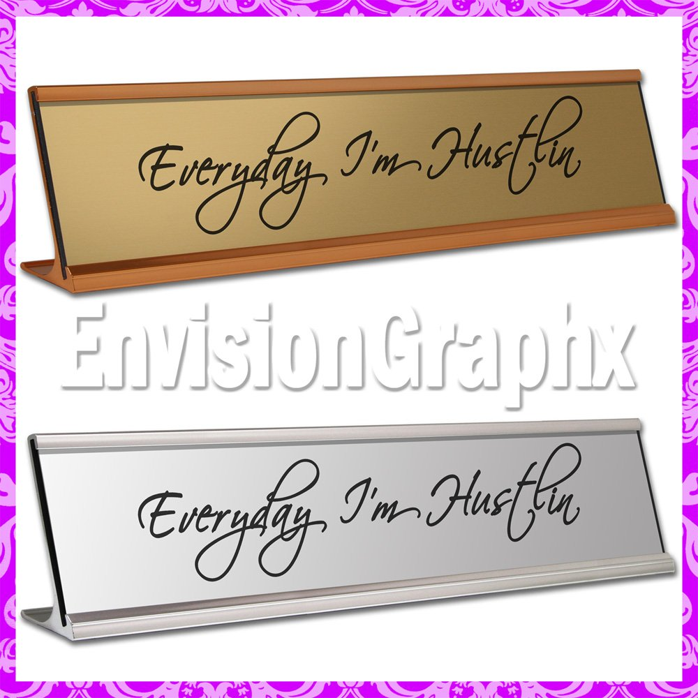 ~ Everyday I'm Hustlin ~ Funny Desk Name Plate in Fancy Script (Gold) by Envision Graphx