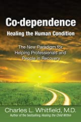 Co-Dependence Healing the Human Condition: The New Paradigm for Helping Professionals and People in Recovery Paperback