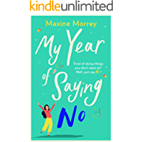 My Year of Saying No: A laugh-out-loud, feel-good romantic comedy