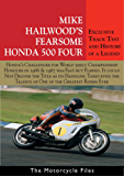 HONDA RC181 500GP RACER - 1966: MIKE HAILWOOD'S FEARSOME HONDA FOUR (THE MOTORCYCLE FILES Book 11) (English Edition)