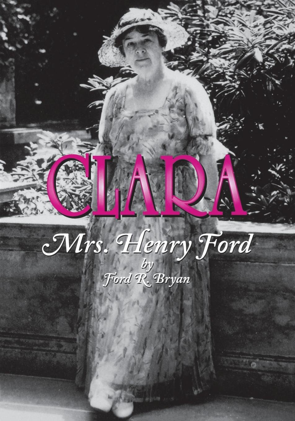 Clara: Mrs. Henry Ford by Brand: Wayne State University Press (Image #1)