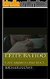 Leite batido: Café amargo, pau doce. (Desejos aleatórios Livro 1)