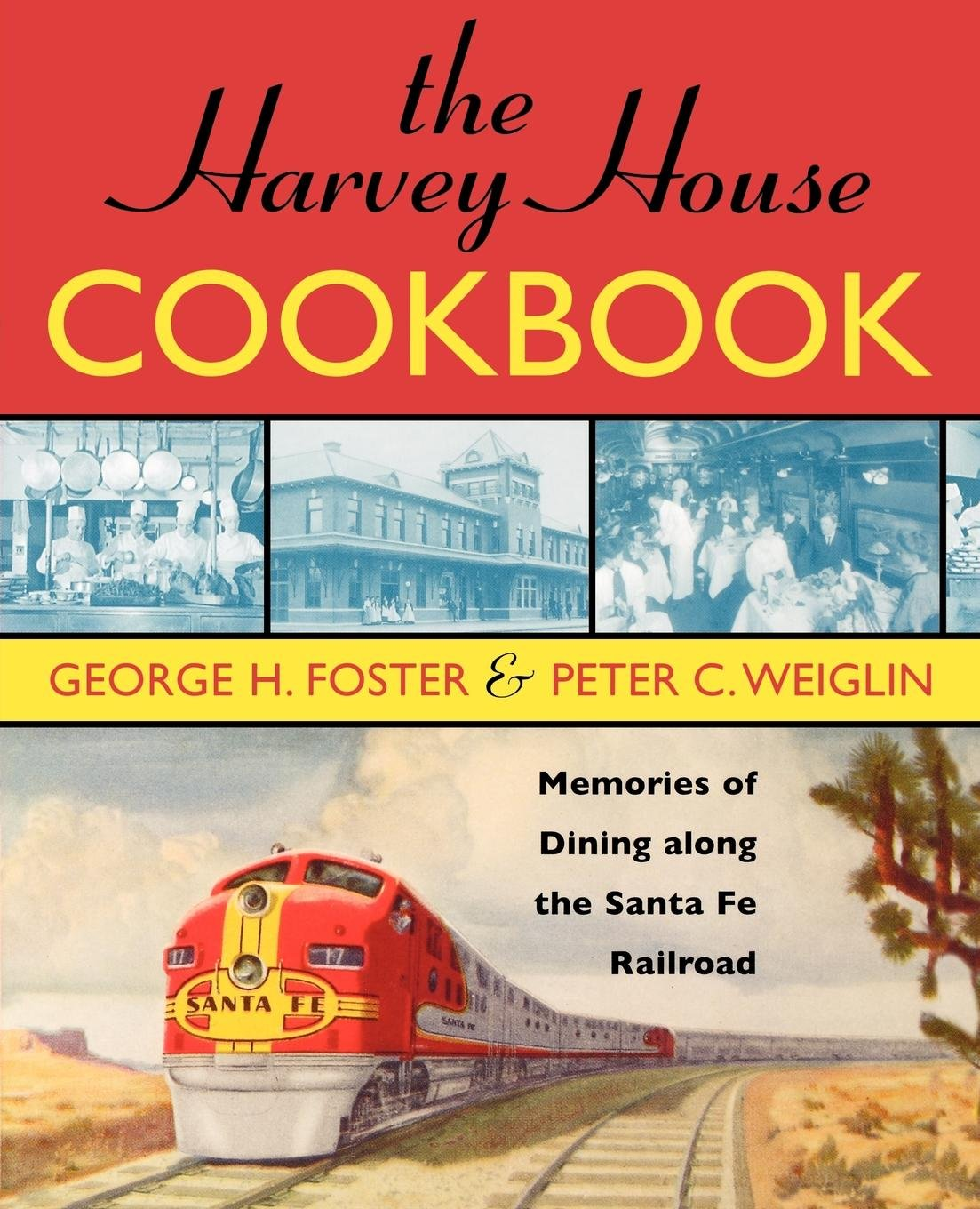 The Harvey House Cookbook: Memories of Dining Along the Santa Fe Railroad PDF