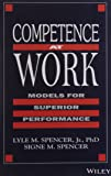 Competence at Work: Models for Superior Performance
