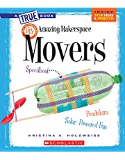 Amazing Makerspace DIY Movers (True Books)