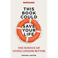 This Book Could Save Your Life: The Science of Living Longer Better (English Edition)