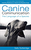 Canine Communication: The Language of a Species (English Edition)