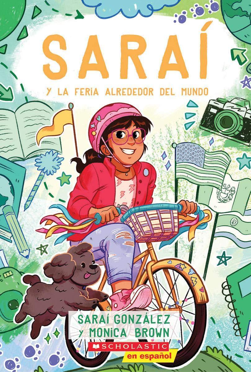 Amazon.com: Saraí y la Feria Alrededor del Mundo (Sarai and the Around the  World Fair): Spanish Edition (4) (9781338330854): Gonzalez, Sarai, Brown,  Monica: Books
