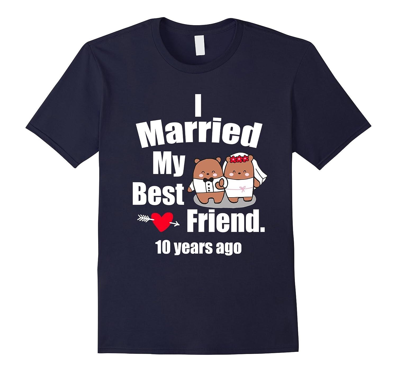 10th Wedding Anniversary T-Shirt Best Friend Couple Shirt-Art