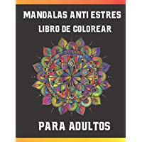 Mandalas Antiestrés,Libro De Colorear Para Adultos: Complejo Mandalas