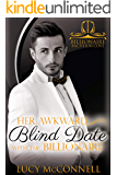Her Awkward Blind Date with the Billionaire (Billionaire Bachelor Cove)