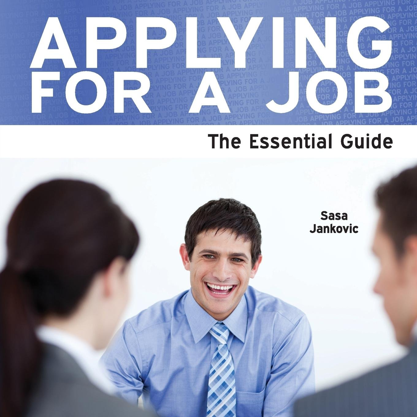 Applying for a Job - The Essential Guide ebook