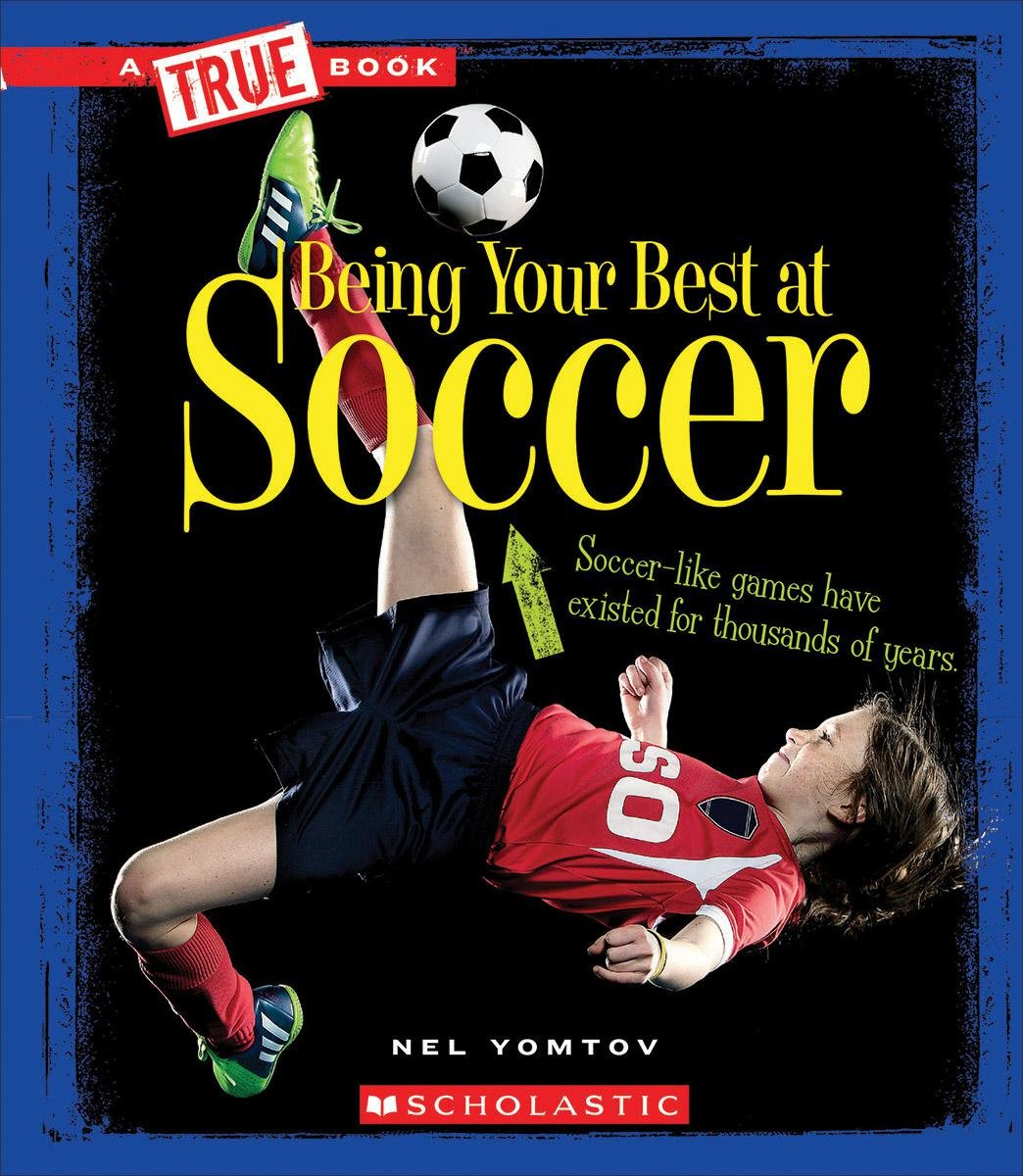 Being Your Best at Soccer (True Book) ebook