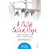A Child Called Hope: The true story of a foster mother's love (HarperTrue Life – A Short Read) (HarperTrue Life - A Short Read Book 1)