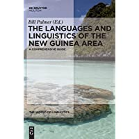 The Languages and Linguistics of the New Guinea Area: A Comprehensive Guide