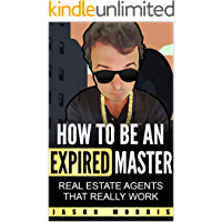 How to Be An Expired Master: Real Estate Agents that REALLY work