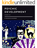 Psychic Development: 6 Books in 1 (English Edition)