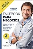 Facebook para Negócios: Como conseguir mais fãs e maximizar as suas vendas