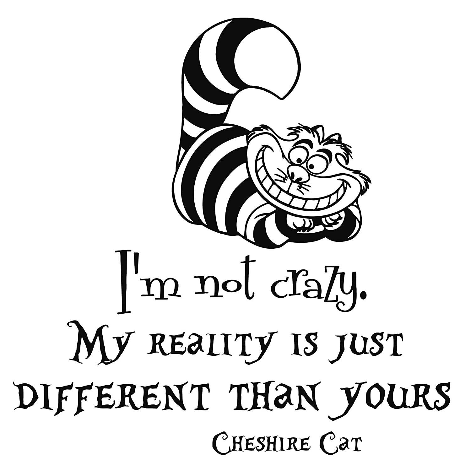 Wall Decals Quotes Alice In Wonderland Im Not Crazy My Reality Is