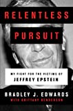 Relentless Pursuit: My Fight for the Victims of
