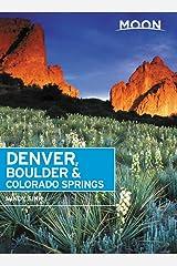 Moon Denver, Boulder & Colorado Springs (Travel Guide) Paperback