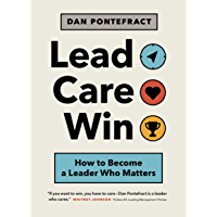 Lead. Care. Win.: How to Become a Leader Who Matters (English Edition)