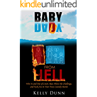 Baby Daddy from Hell: Win In and Out of Court, Rise Above the Challenge, and Kick Ass in Your Next Custody Battle