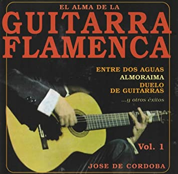 El Alma de la Guitarra Flamenco Vol. 1 - Jose de Cordoba: Amazon ...