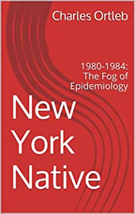 New York Native: 1980-1984: The Fog of Epidemiology