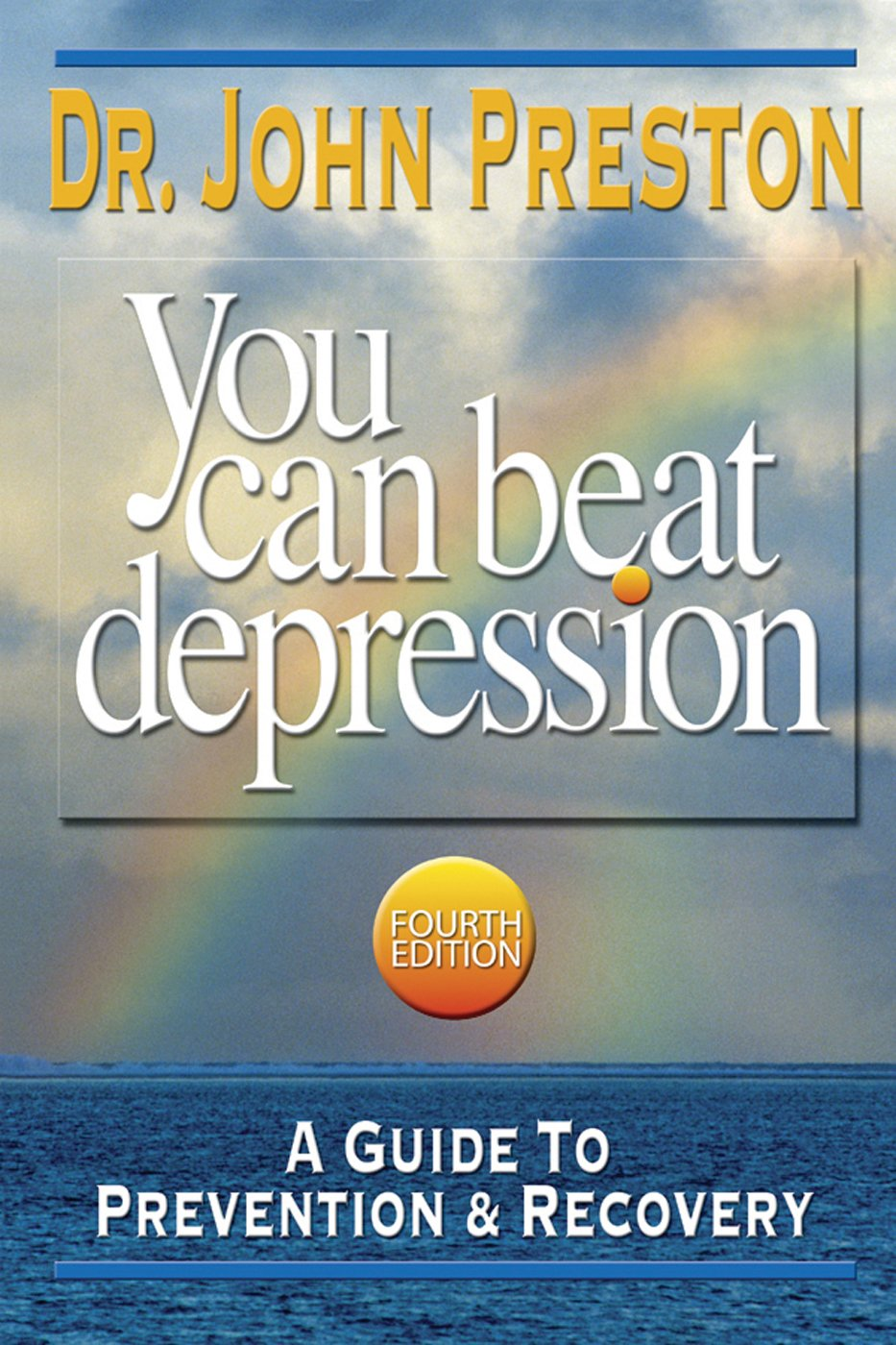 Download You Can Beat Depression: A Guide To Prevention & Recovery, Fourth Edition pdf