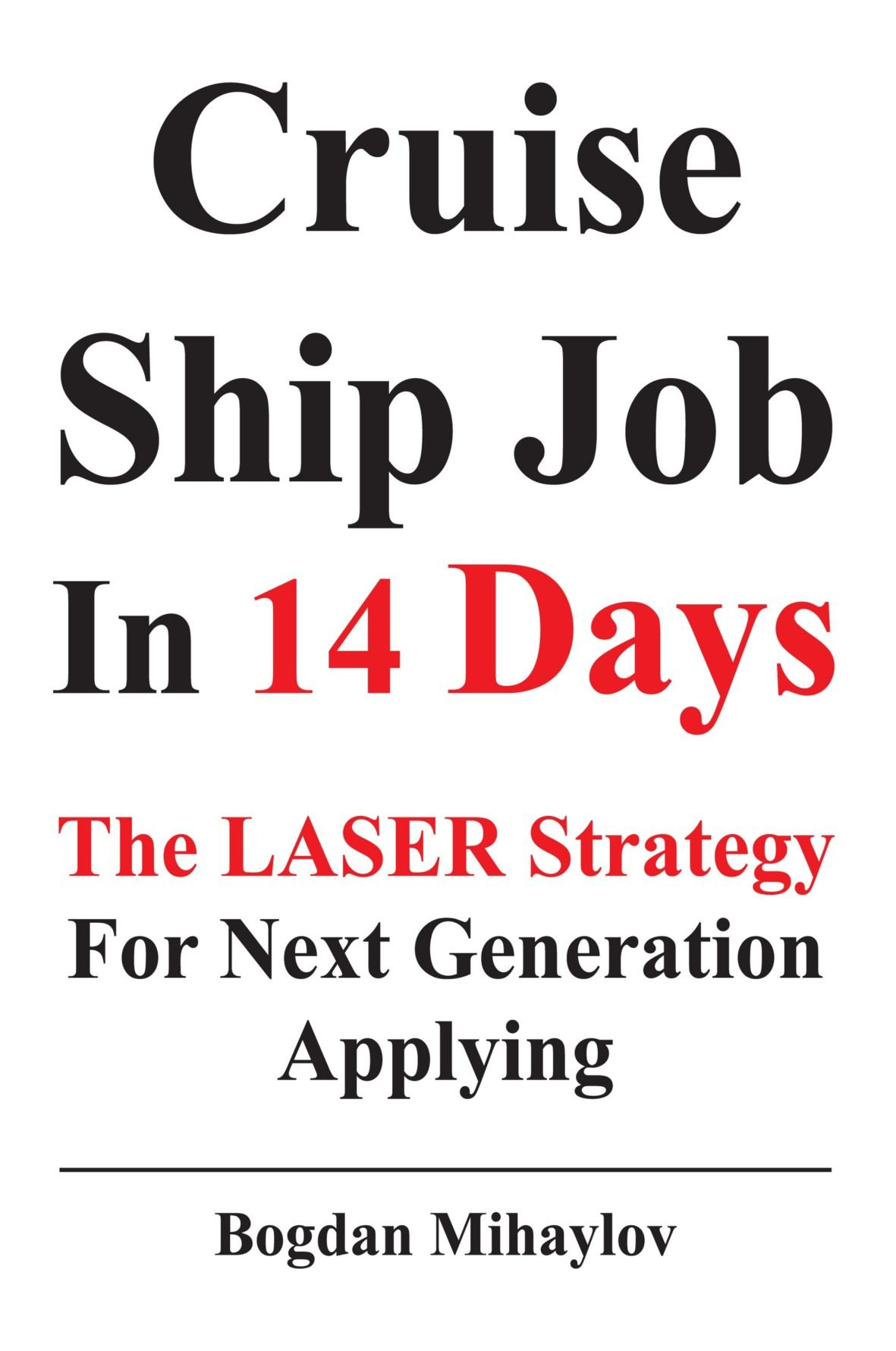 Cruise Ship Job In 14 Days: The Laser Strategy for Next Generation Applying