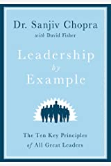 Leadership by Example: The Ten Key Principles of All Great Leaders Kindle Edition