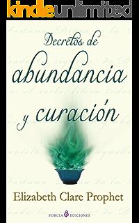 Decretos de abundancia y curacion (Spanish Edition)