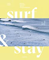 Surf & Stay: Where To Surf Sleep And Eat. A