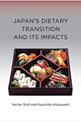 Japan's Dietary Transition and Its Impacts (Food, Health, and the Environment) Kindle Edition