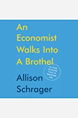 An Economist Walks into a Brothel: And Other Unexpected Places to Understand Risk Audible Audiobook
