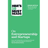 "HBR's 10 Must Reads on Entrepreneurship and Startups (featuring Bonus Article ""Why the Lean Startup Changes Everything…"