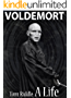 Voldemort: The Life and Death of Tom Riddle (English Edition)