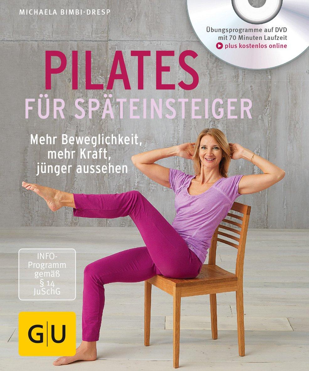 Pilates Für Späteinsteiger  Mit DVD   GU Multimedia Körper Geist And Seele