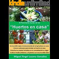 El Fascinante mundo de los HUERTO EN CASA.: Una guía práctica para desarrollar tu huerto en casa de forma fácil y simple