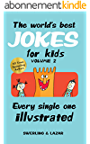 The world's best jokes for kids Volume 2 (English Edition)