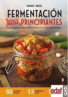 Vegetales Fermentados. Recetas creativas para fermentar 64 vegetales ...