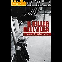 Il Killer dell'alba (Italian Edition)