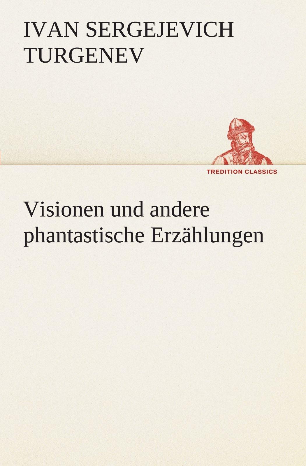Read Online Visionen und andere phantastische Erzählungen (TREDITION CLASSICS) (German Edition) PDF