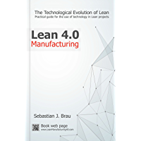 Lean Manufacturing 4.0: The Technological Evolution of Lean