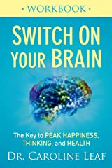 Switch On Your Brain Workbook: The Key to Peak Happiness, Thinking, and Health Paperback